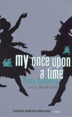My Once Upon A Time: ADEBAYO, DIRAN