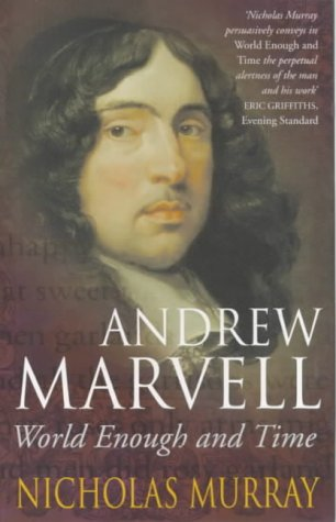 9780349112428: Andrew Marvell: World Enough and Time