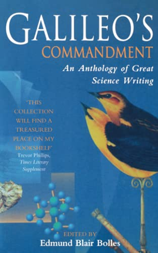 9780349112466: Galileo's Commandment: An Anthology of Great Science Writing