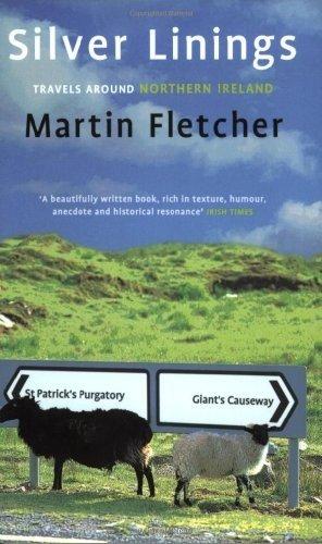 Silver Linings: Travels Around Northern Ireland: Fletcher, Martin