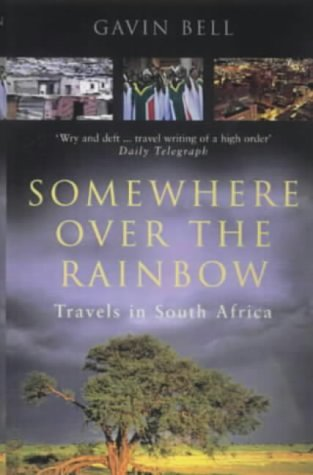 9780349112619: Somewhere Over The Rainbow: Travels in South Africa