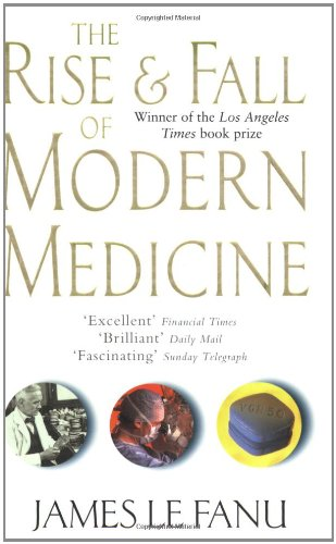9780349112800: The Rise And Fall Of Modern Medicine