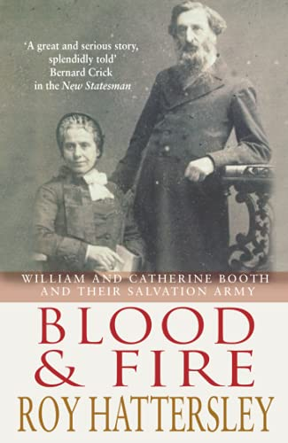 9780349112817: Blood And Fire: William and Catherine Booth and the Salvation Army