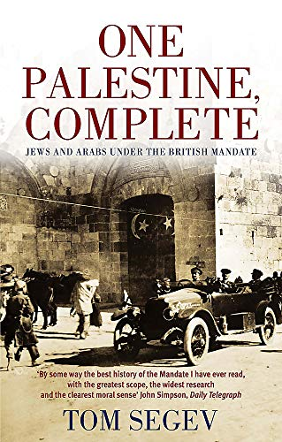 9780349112862: One Palestine, Complete: Jews and Arabs Under the British Mandate