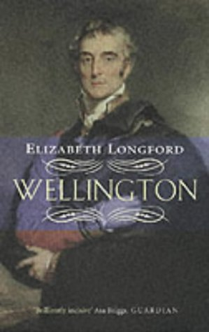Wellington (0349112916) by Elizabeth Longford