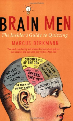 Brain Men : The Insider's Guide to quizzing