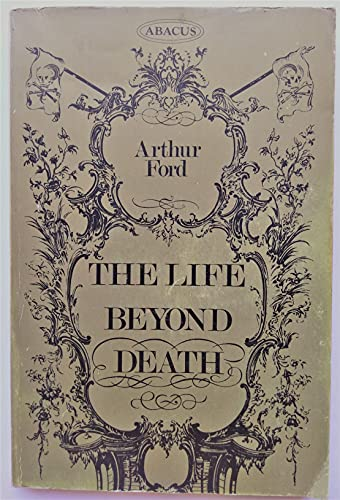 THE LIFE BEYOND DEATH AS TOLD TO JEROME ELLISON: Arthur Ford