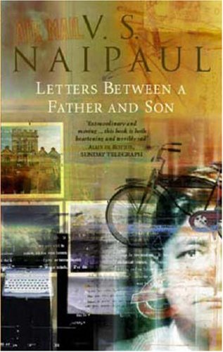 9780349113135: Letters Between a Father and Son: Early Correspondence Between V.S.Naipaul and Family