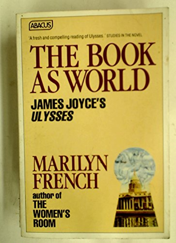 "9780349113388: The Book as World: James Joyce's ""Ulysses"" (Abacus Books)"