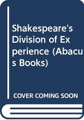 9780349113395: Shakespeare's Division of Experience
