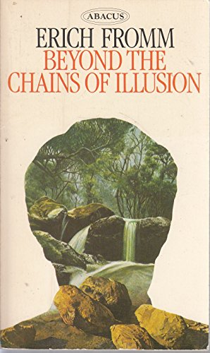 9780349113449: Beyond the chains of illusion: My encounter with Marx and Freud