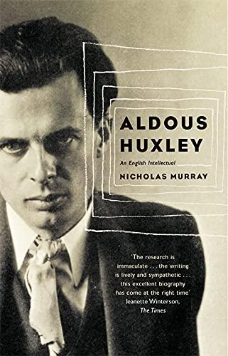 9780349113487: Aldous Huxley: An English Intellectual