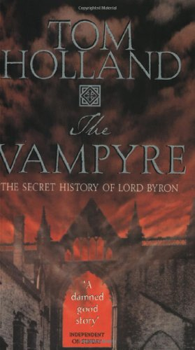 9780349113623: The Vampyre: Being the True Pilgrimage of George Gordon, Sixth Lord Byron