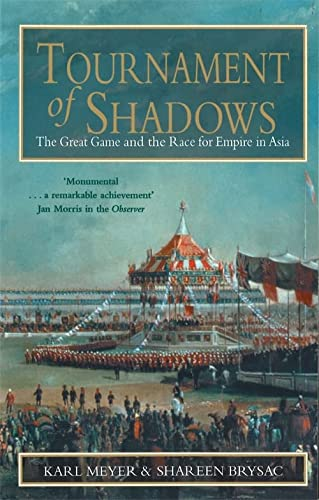 9780349113661: Tournament of Shadows: The Great Game and the Race for Empire in Asia