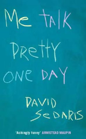 9780349113906: Me Talk Pretty One Day
