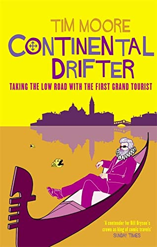 9780349114194: Continental Drifter: Taking the Low Road with the First Grand Tourist