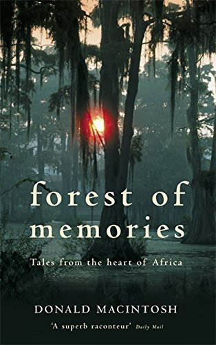 9780349114217: Forest of Memories: Tales from the Heart of Africa