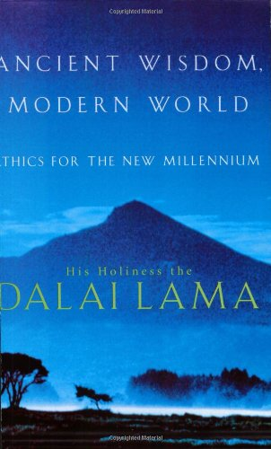 9780349114439: Ancient Wisdom, Modern World: Ethics for the New Millennium