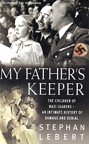 9780349114576: My Father's Keeper: The Children of Nazi Leaders - An Intimate History of Damage and Denial