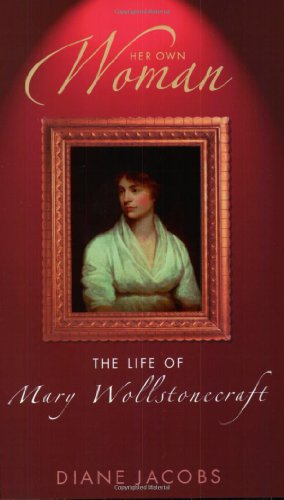 9780349114613: Her Own Woman: The Life of Mary Wollstonecroft
