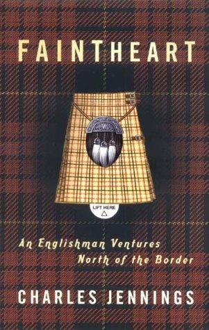 9780349114705: FAINTHEART: AN ENGLISHMAN VENTURES NORTH OF THE BORDER