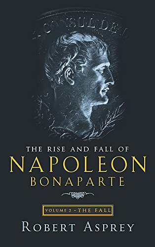 9780349114842: The Rise and Fall of Napoleon: Fall v. 2 (Vol 2)