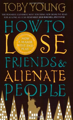 9780349114859: How to Lose Friends and Alienate People