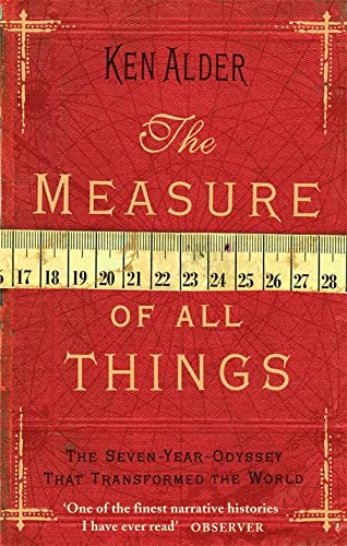 9780349115078: The Measure Of All Things: The Seven Year Odyssey That Transformed the World