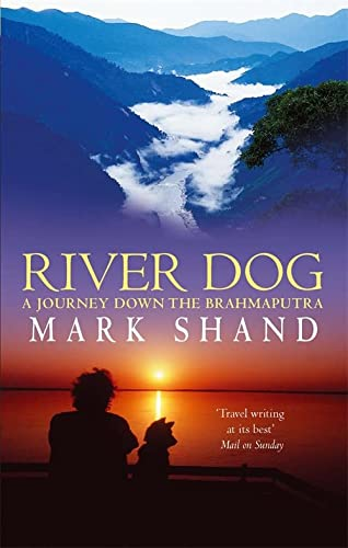 9780349115146: River Dog: A Journey Down the Brahmaputra