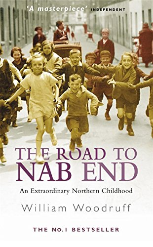 THE ROAD TO NAB END: An Extraordinary Northern Childhood
