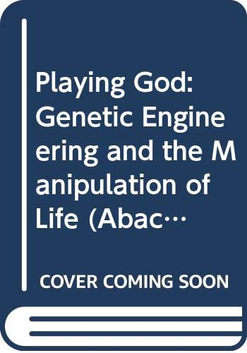 9780349115337: Playing God: Genetic Engineering and the Manipulation of Life (Abacus Books)