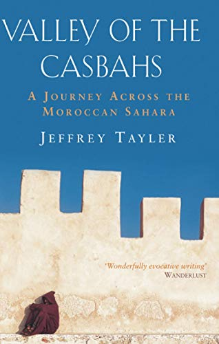 9780349115368: Valley Of The Casbahs: A Journey Across the Moroccan Sahara
