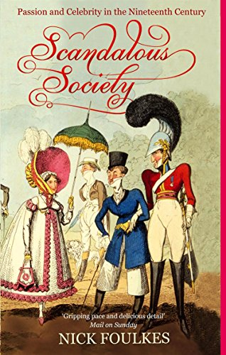 9780349115474: Scandalous Society: Passion and Celebrity in the Nineteenth Century