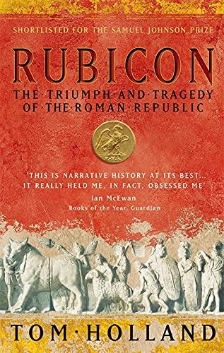 9780349115634: Rubicon: The Triumph and Tragedy of the Roman Republic