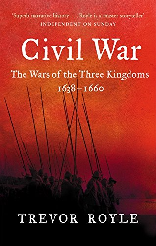 9780349115641: Civil War: The Wars of the Three Kingdoms, 1638-1660. Trevor Royle