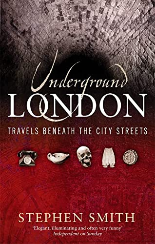 9780349115658: Underground London: Travels Beneath the City Streets
