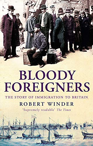 9780349115665: Bloody Foreigners: The Story of Immigration to Britain