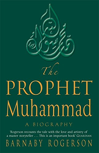 9780349115863: The Prophet Muhammad: A Biography