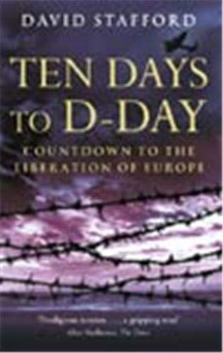 9780349115979: Ten Days to D-Day : Countdown to the Liberation of Europe