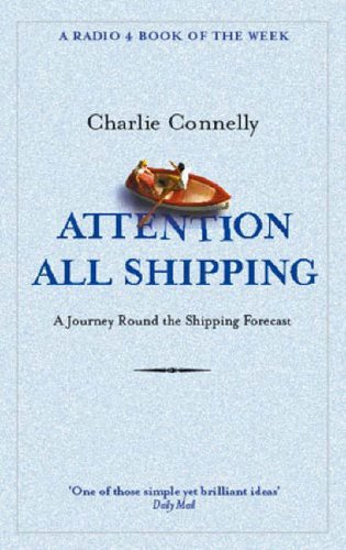 9780349116037: Attention All Shipping: A Journey Round the Shipping Forecast (Radio 4 Book Of The Week)