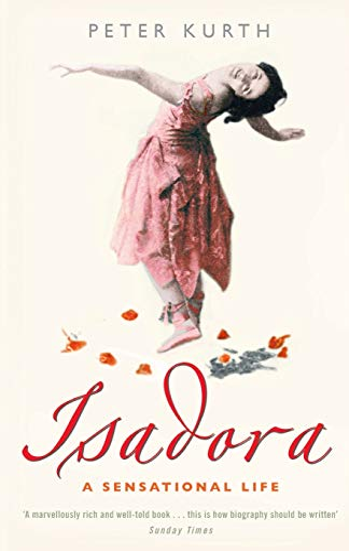 9780349116198: Isadora: A Sensational Life
