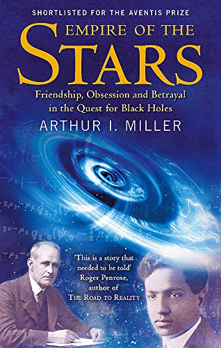 9780349116273: Empire of the Stars: Friendship, Obsession and Betrayal in the Quest for Black Holes