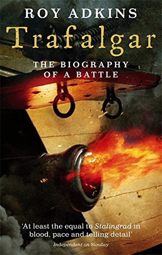 9780349116327: Trafalgar: The Biography of a Battle