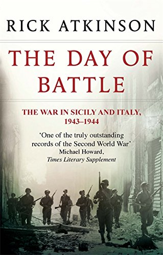 9780349116358: The Day Of Battle: The War in Sicily and Italy 1943-44 (Liberation Trilogy)