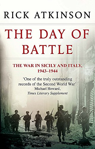 9780349116358: The Day Of Battle: The War in Sicily and Italy 1943-44
