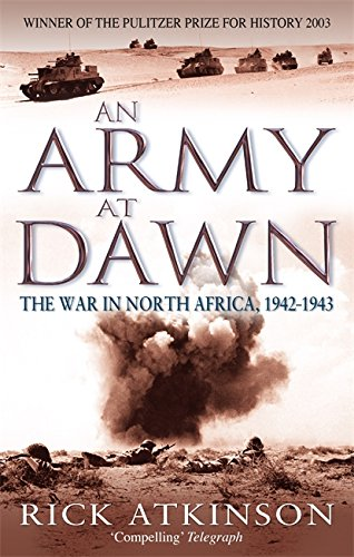 9780349116365: An Army At Dawn: The War in North Africa, 1942-1943