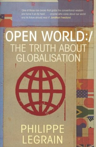 Open World : the Truth about Globalisation: Legrain Philippe