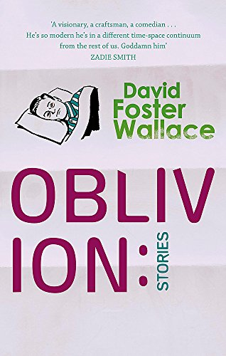 9780349116495: Oblivion: Stories. David Foster Wallace