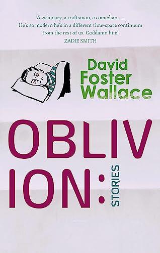 9780349116495: Oblivion: Stories. David Foster Wallace