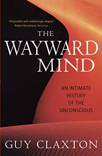 9780349116549: The Wayward Mind: An Intimate History of the Unconscious